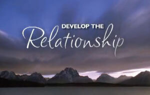 Develop The Relationship