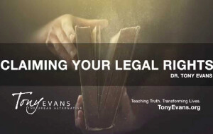 Claiming Your Legal Rights<br /> by Tony Evans